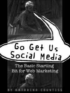 book cover for Go Get Us Social Media the Basic Starting Bi for Web Marketing