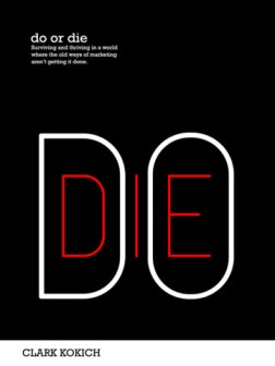 do or die book by Clark Kokich