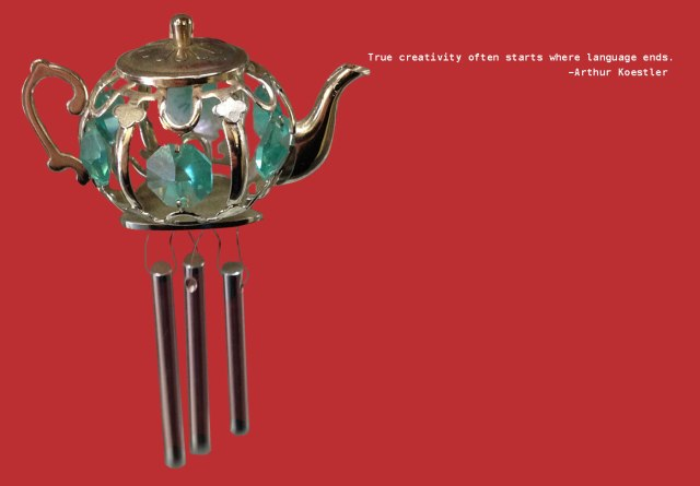 teapot windchime with arthur koestler quote
